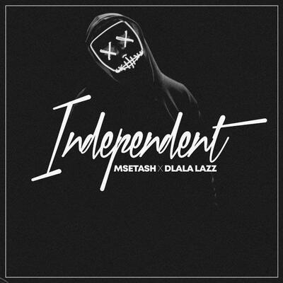 Msetash – Independent (Pre-Master) ft. Dlala Lazz