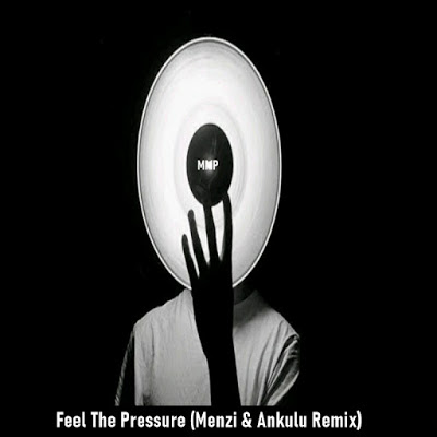 Mutiny UK, Steve Mac – Feel The Pressure (Menzi & AnKulu Remix)