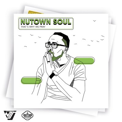 Nutown Soul – That's Why We Pray