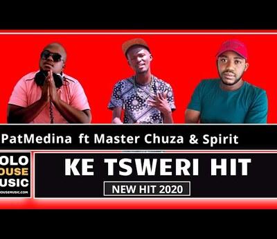 Pat Medina – Ke Tsweri Hit ft. Master Chuza & Spirit