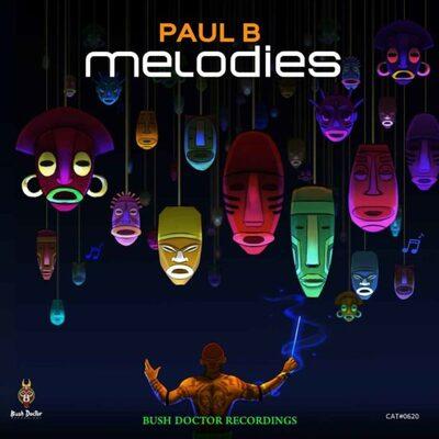 Paul B – Melodies ft. Dustinho & T Deep