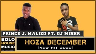 Prince J Malizo – Hoza December ft. DJ Miner