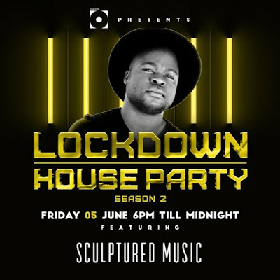 SculpturedMusic – Lockdown House Party Season 2