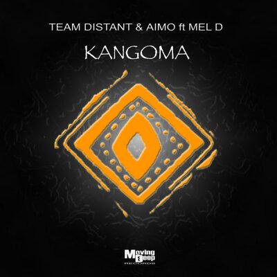 Team Distant & Aimo – Kangoma ft. Mel D