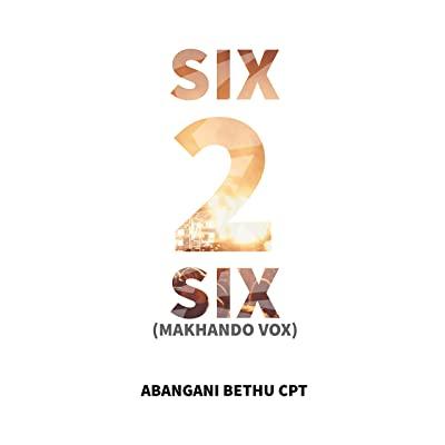 Abangani Bethu – Six 2 Six (Makhando Vox)