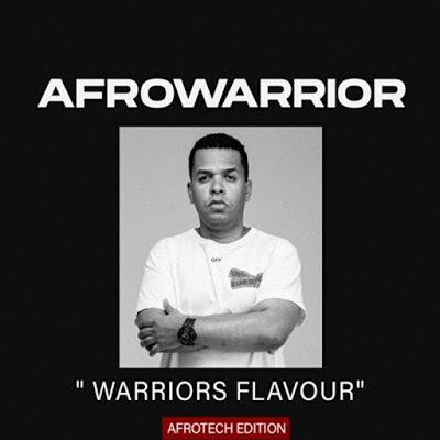 Afro Warrior – Warriors Flavour Vol.11 (Afro Tech Edition)