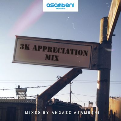 Angazz (Asambeni) – 3K Appreciation Mix