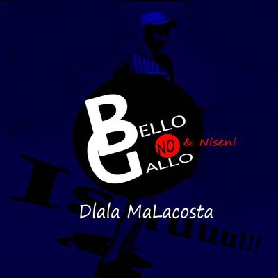 Bello No Gallo & Niseni – Dlala MaLacosta
