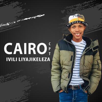 Cairo Cpt – Ivili Liyajikeleza
