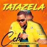 Cebo – Tatazela ft. Dj Clock, KayGee DaKing & Bizizi