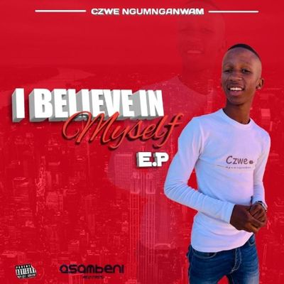 Czwe (Asambeni) – I Believe In Myself EP