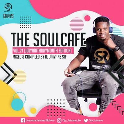 Dj Jaivane – The Soulcafe Vol. 21 (July Birthday Month Edition)