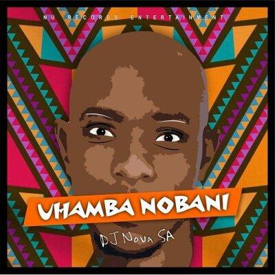 DJ Nova SA – Uhamba Nobani