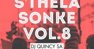 Dj Quincy – S'thela Sonke Vol.8 (Mixtape)