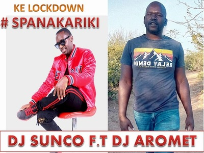 DJ Sunco – Ke Lockdown (Spanakariki) ft. Dj Aromet