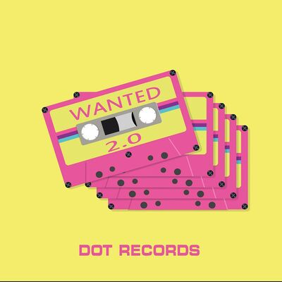 Dot Records – Wanted 2.0