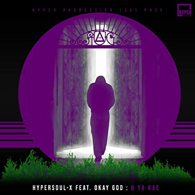 HyperSOUL-X – O Ya Kae (Main HT & Afro HT) ft. OKAY GOD