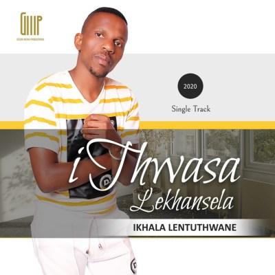 Ithwasa Lekhansela – Ikhala Lentuthwane EP