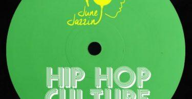 June Jazzin – Hip Hop Culture