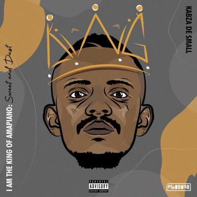 Kabza De Small – I Am the King of Amapiano: Sweet & Dust