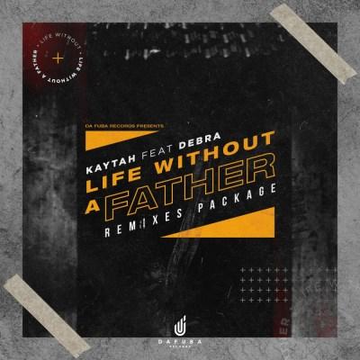 Kaytah, Debra – Life Without A Father (KingDonna Afro Remix)