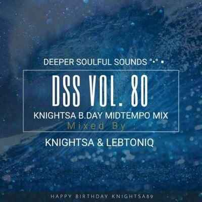 KnightSA89 & LebtoniQ – Deeper Soulful Sounds Vol.80