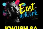 Kwiish SA – East Network EP