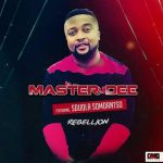 Master Dee – Rebellion (Remix) ft. Sdudla Somdantso