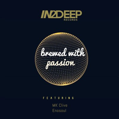 Mk Clive & Enosoul – Brewed With Passion