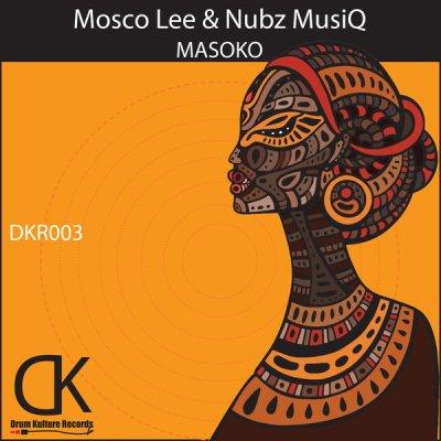 Mosco Lee & Nubz MusiQ – Masoko