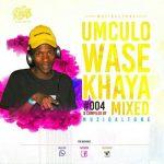 Muziqal Tone – Umculo WaseKhaya #004