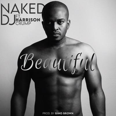 Naked DJ – Beautiful ft. Harrison Crump