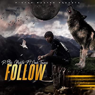 P-Star Master – Follow ft. Cindi Taurus