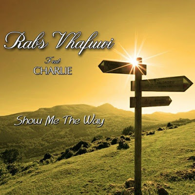 Rabs Vhafuwi – Show Me The Way ft. Charlie