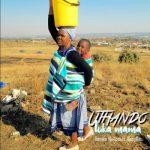Romeo Makota – Uthando Luka Mama ft. BenyRic