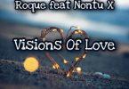 Roque – Visions Of Love (EyeRonik Tender Touch) ft. Nontu X