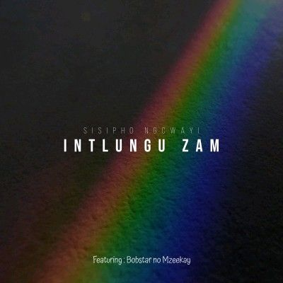 Sisipho Ngcwayi – Intlungu Zam ft. Bobstar no Mzeekay