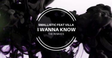 Smallistic – I Wanna Know (SoulLab Remix) ft. Villa