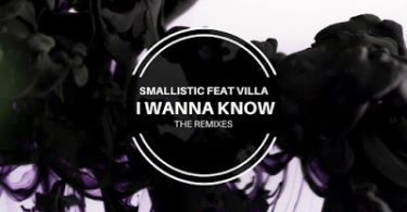 Smallistic, Villa – I Wanna Know (Dee Cee Afro Remix)