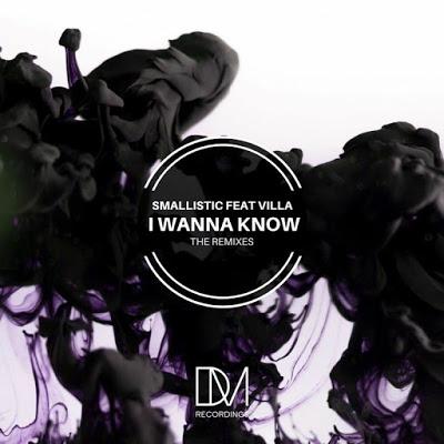 Smallistic, Villa – I Wanna Know (Dee Cee Afro Remix)