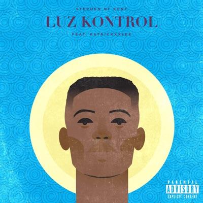 Stephen of Kent – Luz Kontrol ft. PatricKxxLee