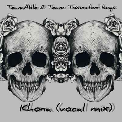 Team Able & Toxicated Keys – Khona (Vocal Mix)