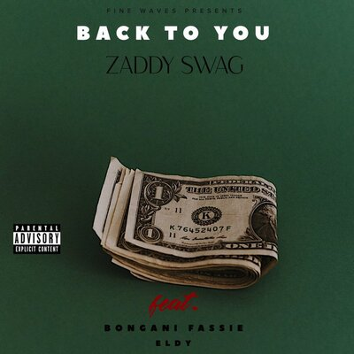 Zaddy Swag – Back To You ft. Bongani Fassie & Eldy