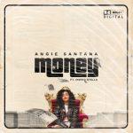 Angie Santana – Money Ft. Indigo Stella