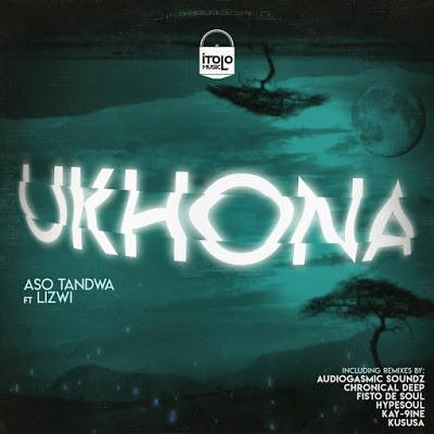 Aso Tandwa – Ukhona (AudioGasmic Soundz Odd Mix) ft. Lizwi