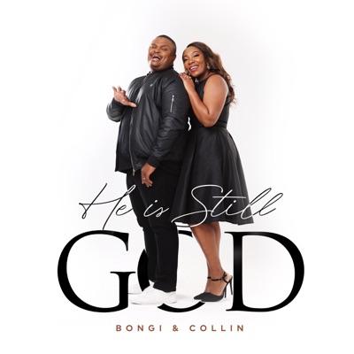 Bongi & Collin – He Is Still God + Video