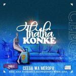 Ceega – Thatha Konke ft. Basil Soul N Shades, Jazzmiqdeep & Ntsiki Soul