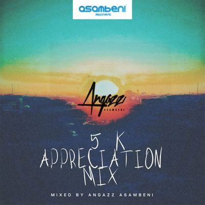 DJ Angazz – 5K Appreciation Mix