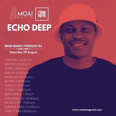 Echo Deep – Deep House Music (MOAI Radio Podcast 84)