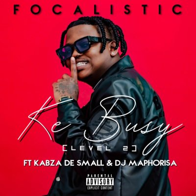 Focalistic – Ke Busy ft. Kabza De Small & DJ Maphorisa